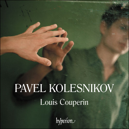 Louis Couperin / Dances from the Bauyn Manuscripts // Pavel Kolesnikov