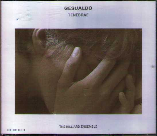 Carlo Gesualdo / Tenebrae / The Hilliard Ensemble