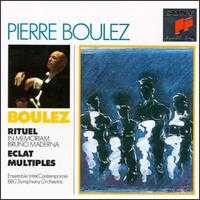 Pierre Boulez / Rituel / Eclat / Multiples / BBC SO / Ensemble Intercontemporain