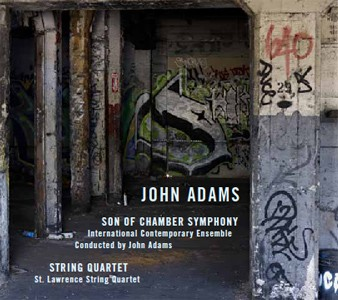 John Adams / Son of Chamber Symphony / String Quartet / International Contemporary Ensemble / St. Lawrence String Quartet