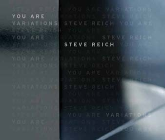 Steve Reich / You Are (Variations)