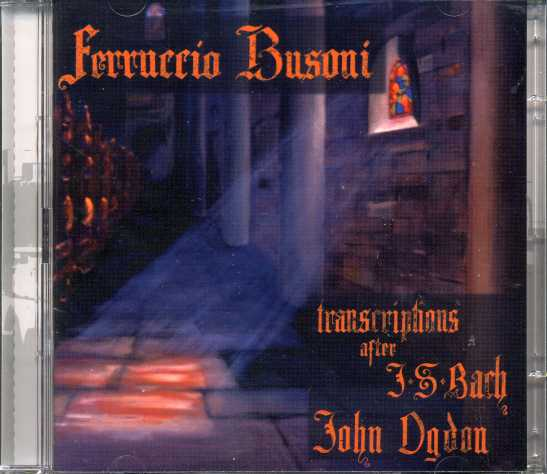Ferruccio Busoni / Transcriptions for piano after J.S. Bach / John Ogdon