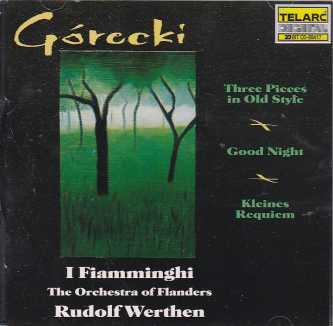 Henryk Górecki / Three Pieces in Old Style / Kleines Requiem / Good Night