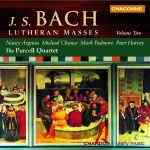 J.S. Bach / Lutheran Masses, Vol. 2 / Soloists / The Purcell Quartet