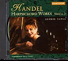 Georg Friedrich Händel / Harpsichord Works, Vol. 3 / Sophie Yates
