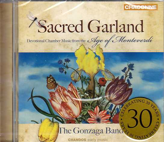 Sacred Garland / Devotional Chamber Music from the Age of Monteverdi / The Gonzaga Band