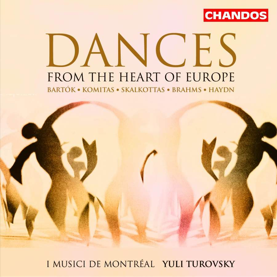I Musici di Montreal / Dances from the Heart of Europe // Nikos Skalkottas / Joseph Haydn / Béla Bartók / Johannes Brahms / Komitas
