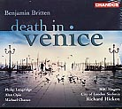 Benjamin Britten / Death in Venice / City of London Sinfonia / Richard Hickox / Philip Langridge / Alan Opie / Michael Chance