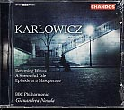 Karlowicz: Orchestral Works, vol. 3 / BBC Phil. / Noseda