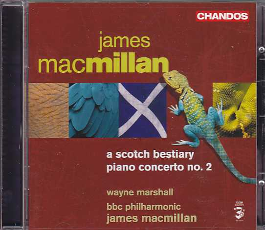 James MacMillan / A Scotch Bestiary / Piano Concerto no. 2 / Wayne Marshall / BBC Philharmonic