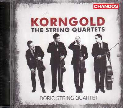 Erich Wolfgang Korngold / The String Quartets / Doric Quartet