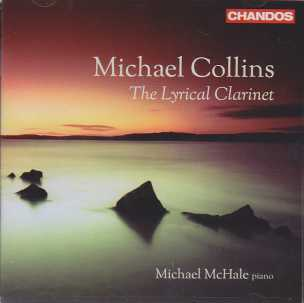 The Lyrical Clarinet / Michael Collins & Michael  McHale