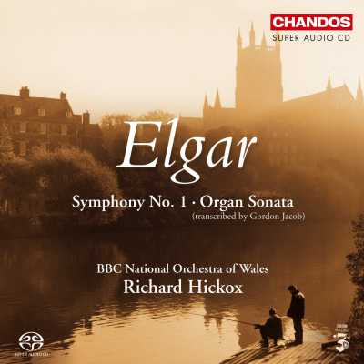 Edward Elgar / Symphony No. 1 / Organ Sonata / BBC National Orchestra of Wales / Richard Hickox SACD