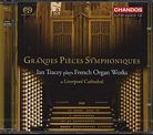 Grandes Pièces Symphoniques / Ian Tracey Plays French Organ Works / SACD 7