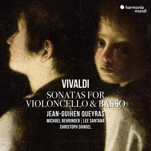 Antonio Vivaldi / Six Sonatas for Cello and Basso Continuo // Jean-Guihen Queyras / Michael Behringer / Lee Santana / Christoph Dangel