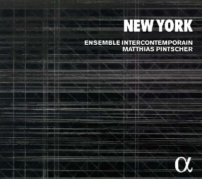 Ensemble Intercontemporain / New York // Edgard Varèse / Elliott Carter / David Fulmer / Sean Shepherd / Steve Reich / John Cage / Morton Feldman