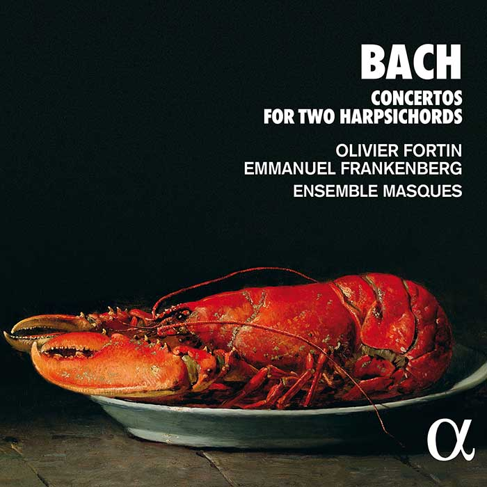 J.S. Bach / Concertos for Two Harpsichords // Olivier Fortin / Emmanuel Frankenberg / Ensemble Masques