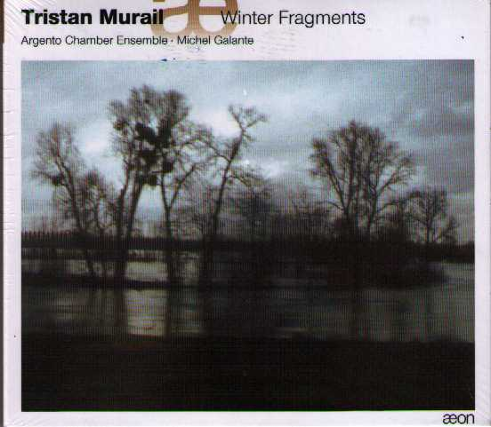 Tristan Murail / Winter Fragments