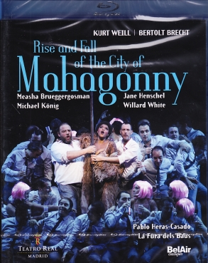 Kurt Weill / Rise and Fall of Mahagonny / Jane Henschel / Donald Kaasch / Orquestra y Coro del Teatro Real / Pablo Heras-Casado / Blu-ray Disc
