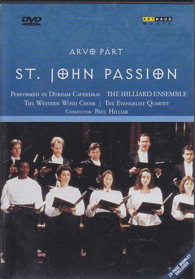 Arvo Pärt / St John Passion / The Hilliard Ensemble / The Evangelist Quartet / The Western Wind Choir / Paul Hillier DVD