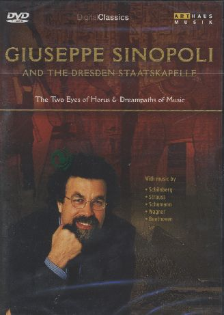 Giuseppe Sinopoli and the Dresden Staatskapelle / The Two Eyes of Horus & Dreampaths of Music DVD