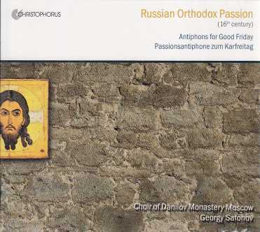 Russian Orthodox Passion / Choir of Danilov Monastery Moscow / Georgy Safonov