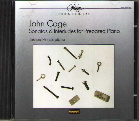 John Cage / Sonatas and Interludes for Prepared Piano / Joshua Pierce