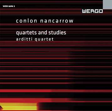 Conlon Nancarrow / Quartets and Studies / Arditti String Quartet