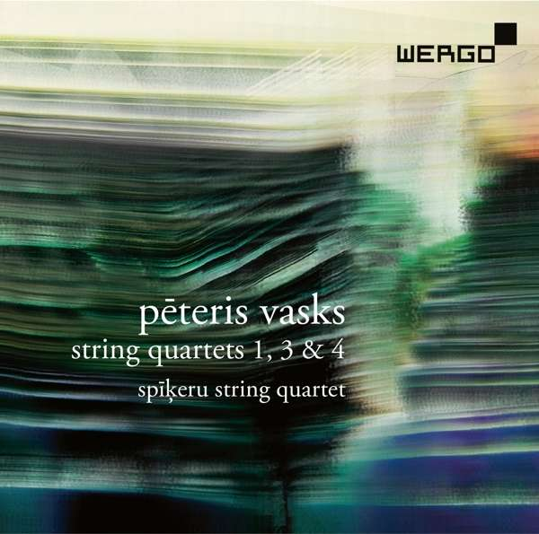 Peteris Vasks / String Quartets 1, 3 & 4 // Spikeru String Quartet