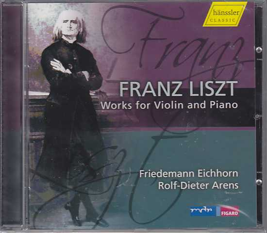 Franz Liszt / Works for Violin and Piano / Friedemann Eichhorn