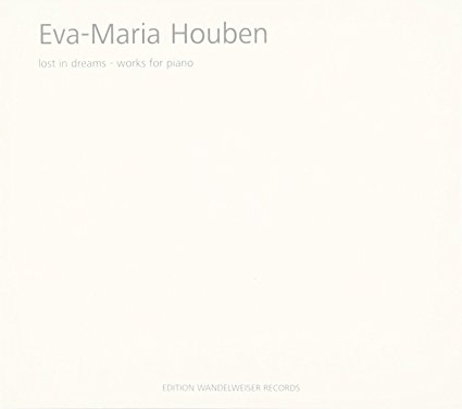 Eva-Maria Houben / lost in dreams (Works for Piano)