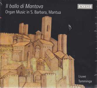 Il Ballo di Mantova / Organ Music in S. Barbara Mantua / Liuwe Tamminga