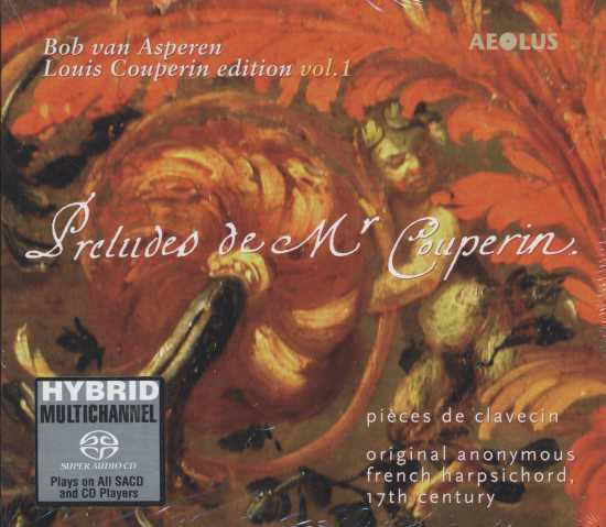 Louis Couperin / Pieces de clavecin vol. 1 / Bob van Asperen SACD