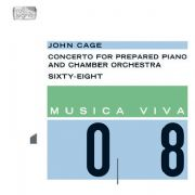 John Cage / Concerto for Prepared Piano and Chamber Orchestra / Sixty-Eight