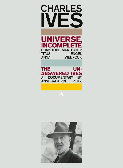 Charles Ives / Universe, Complete / The Unanswered Ives // Christoph Marthaler / Titus Anna / Engel Viebrock