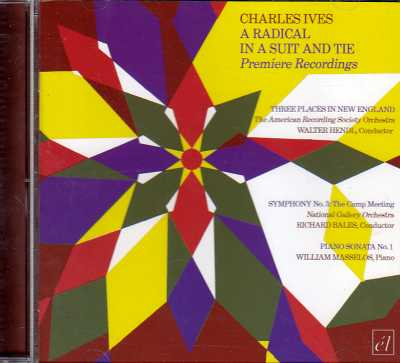 Charles Ives / A Radical in a Suit and Tie: Premiere Recordings