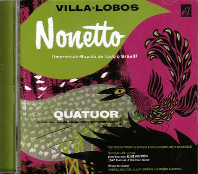 Heitor Villa-Lobos / Nonetto / Quatuor / Works for Guitar / Roger Wagner Chorale / Andrés Segovia / Julian Bream