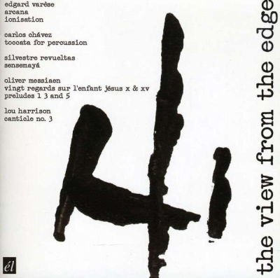 The View from the Edge (Works for Percussion) // Edgard Varèse / Carlos Chávez / Silvestre Revueltas / Olivier Messiaen / Lou Harrison