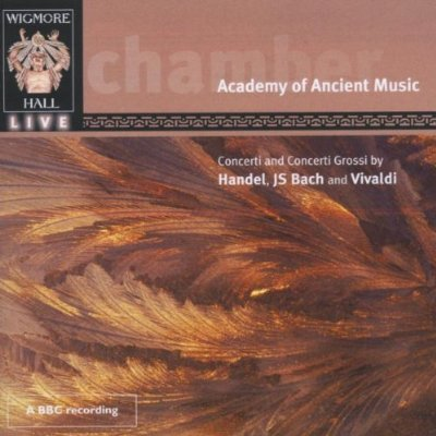 Georg Friedrich Händel / J.S. Bach / Antonio Vivaldi / Concerti and Concerti Grossi // Academy of Ancient Music / Pavlo Beznosiuk