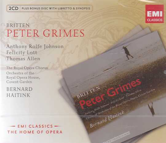 Benjamin Britten / Peter Grimes // Anthony Rolfe Johnson / Felicity Lott / Orchestra of the Royal Opera House / Bernard Haitink