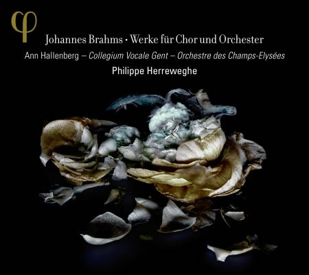 Johannes Brahms / Works for Choir and Orchestra / Collegium Vocale Gent / Orchestre des Champs-Elysées / Philippe Herreweghe