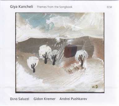 Giya Kancheli / Themes from the Songbook / Dino Saluzzi / Gidon Kremer / Andrei Pushkarev