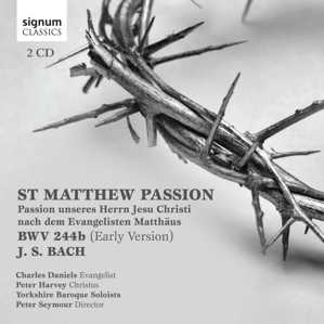 J.S. Bach / St. Matthew Passion (early version) // Charles Daniels / Peter Harvey / Yorkshire Baroque Soloists / Peter Seymour
