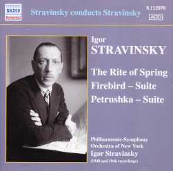 Igor Stravinsky / The Rite of Spring / Firebird Suite / Petrushka Suite / Igor Stravinsky conducts