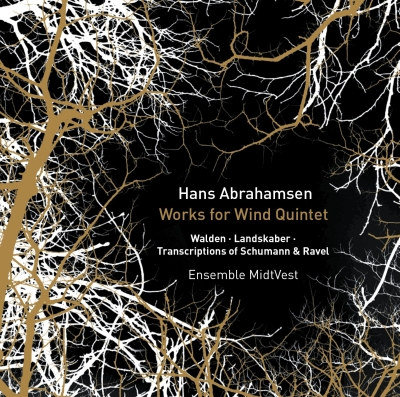 Hans Abrahamsen / Works for Wind Quintet / Transcriptions of Robert Schumann & Maurice Ravel // Ensemble MidtVest