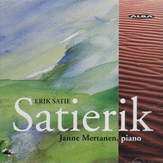 Erik Satie / Piano Pieces / Janne Mertanen
