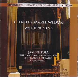 Charles-Marie Widor / Symphonies 3 & 8 / Jan Lehtola / Historical Organs and Composers vol. 2 / SACD
