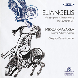Mikko Raasakka / Eliangelis - Contemporary Finnish Music for Clarinet(s) // Antti Auvinen / Tauno Marttinen / Hannu Pohjannoro / Adina Dumitrescu / Perttu Haapanen / Riikka Talvitie / Olli Virtaperko
