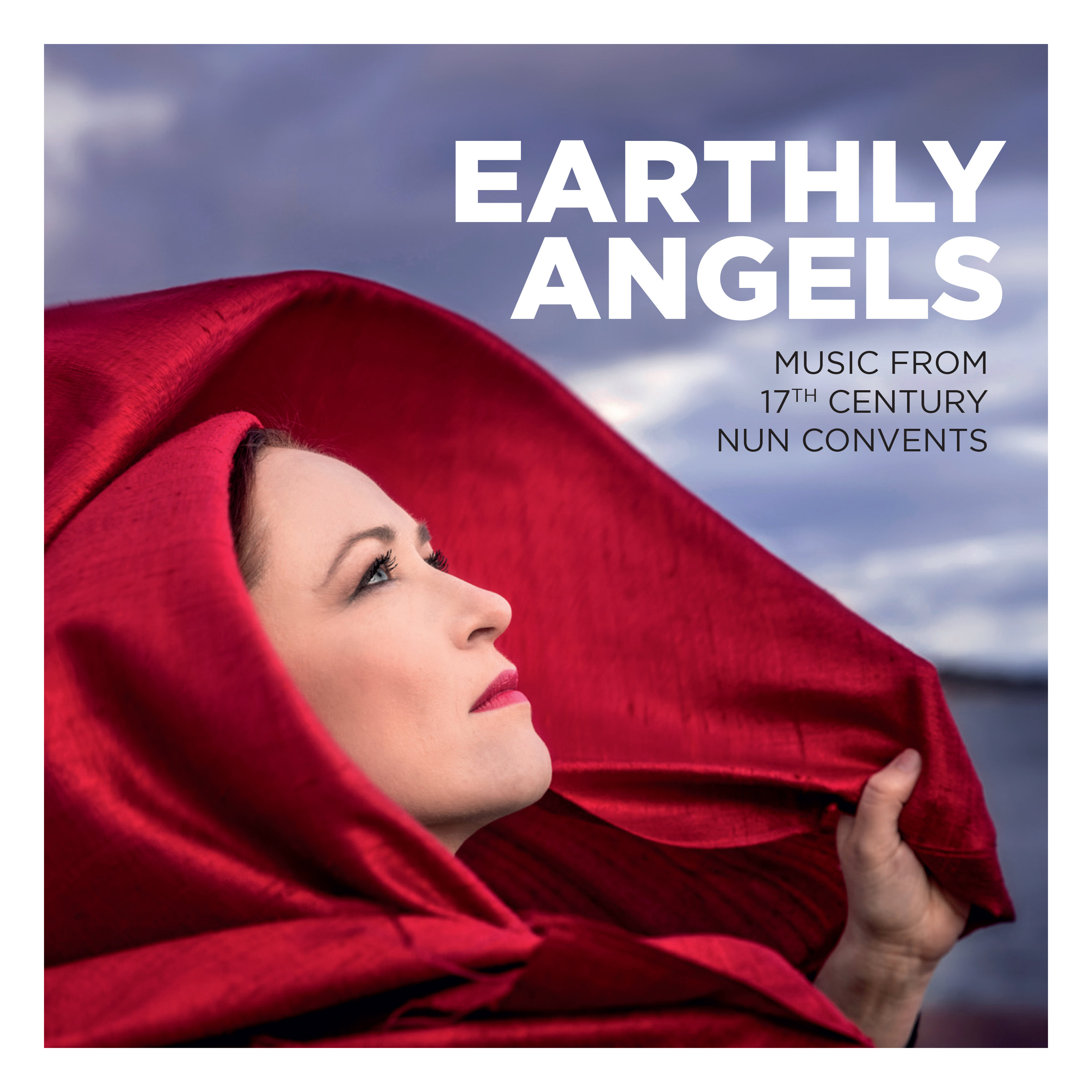 Earthly Angels / Music from 17th Century Nun Convents