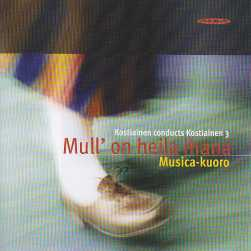 Pekka Kostiainen / Mull' on heila ihana / The Musica Choir